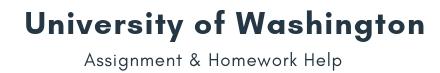 University of Washington Assignment &Homework Help